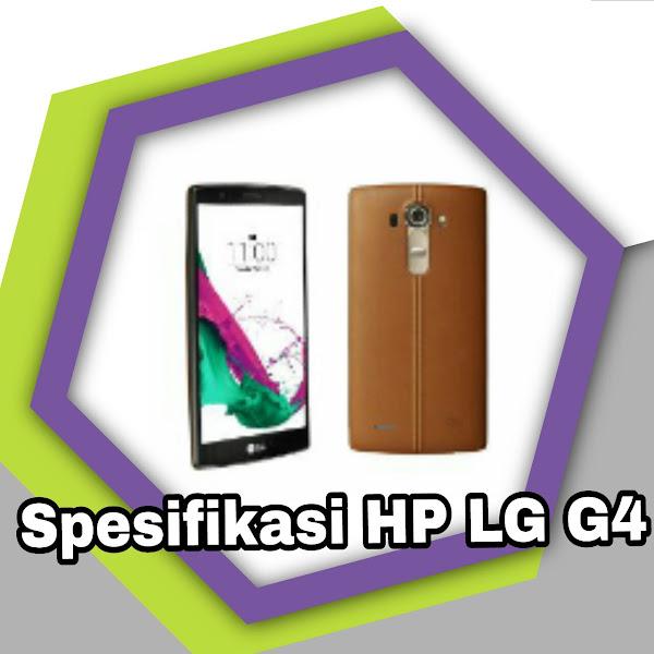 Spesifikasi HP LG G4 dan Harganya