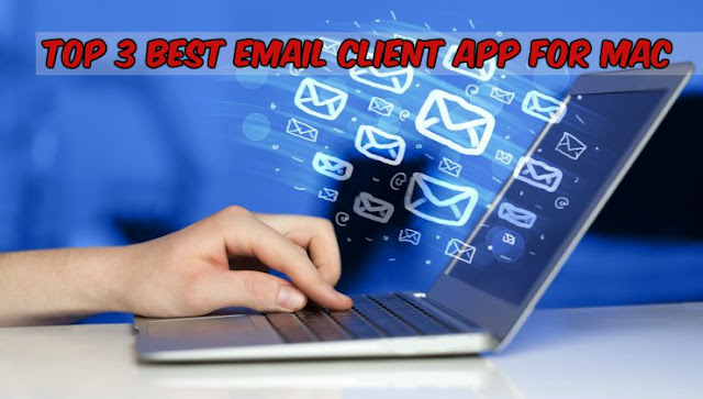 Top 3 Best Email Client App For Mac
