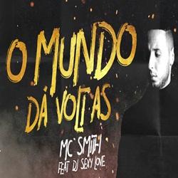 O Mundo dá Voltas – MC Smith