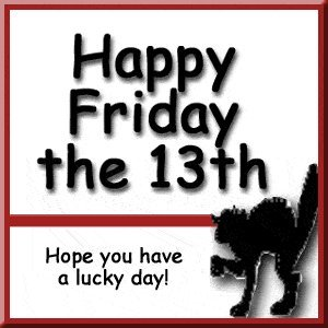 Mrs. Jackson's Class Website Blog: Happy Friday the 13th Card and Wish