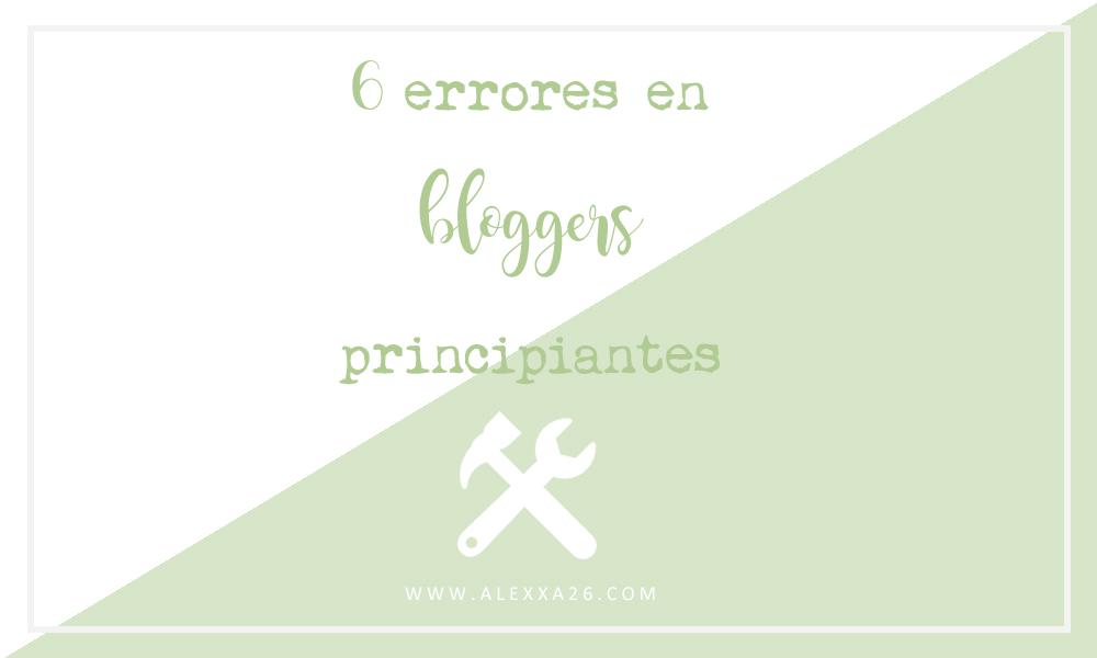 6 Errores comunes que cometemos los bloggers en nuestros inicios