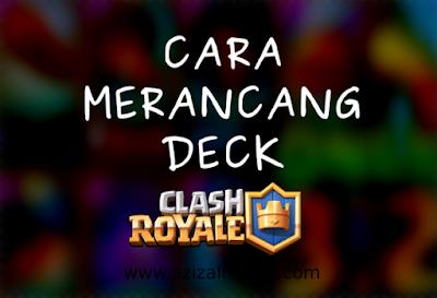 Cara Merancang Deck Clash Royale Terkuat Semua Arena