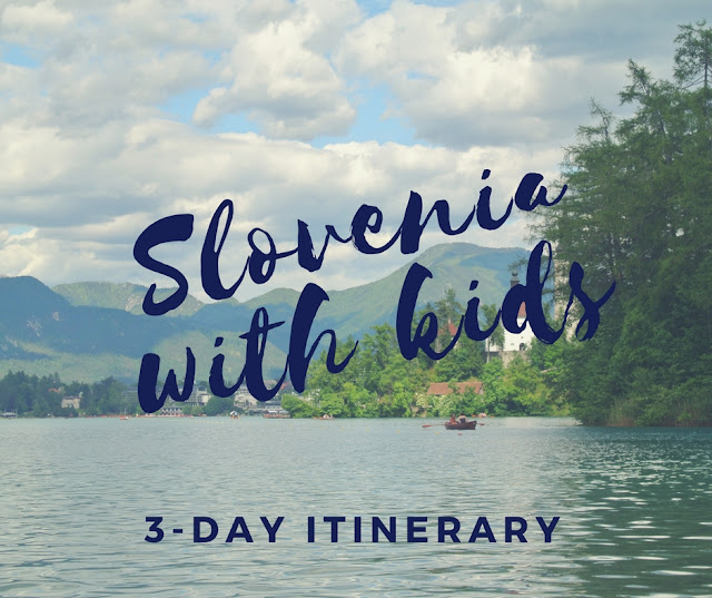 Slovenia with kids: a 3 day itinerary