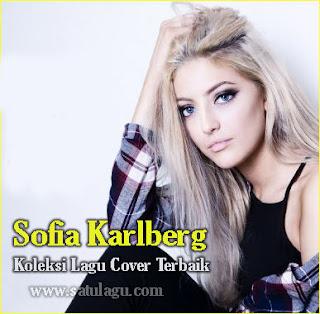 Lagu Sofia Karlberg Mp3 Full Album Cover Terbaru 2017 Rar