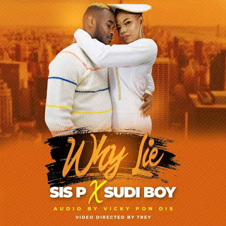 Audio Sis P ft Sudi Boy - Why Lie Mp3 Download