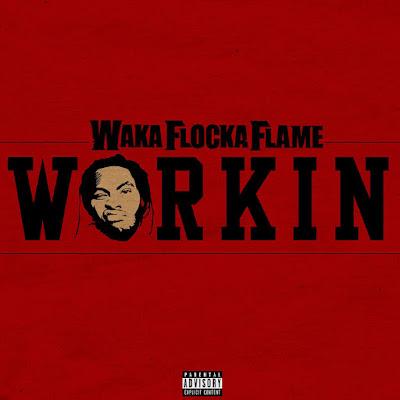 Waka Flocka Flame - Workin - Single Cover