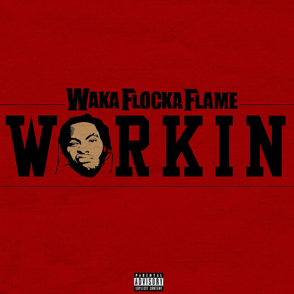 Waka Flocka Flame - Workin - Single Cover