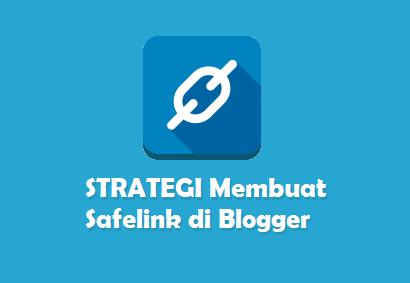 Membuat Safelink sendiri menggunakan platform blogspot