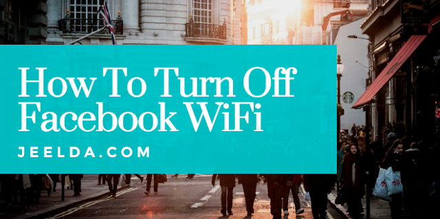 How Can I Turn Off Public WiFi On Facebook?