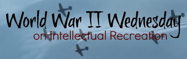 http://www.intellectualrecreation.com/search/label/World%20War%20II%20Wednesday