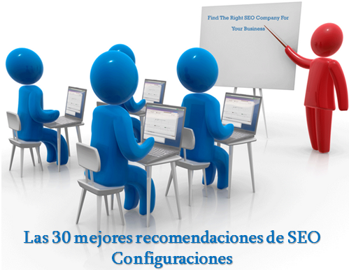 Las 30 mejores recomendaciones de SEO configuraciones