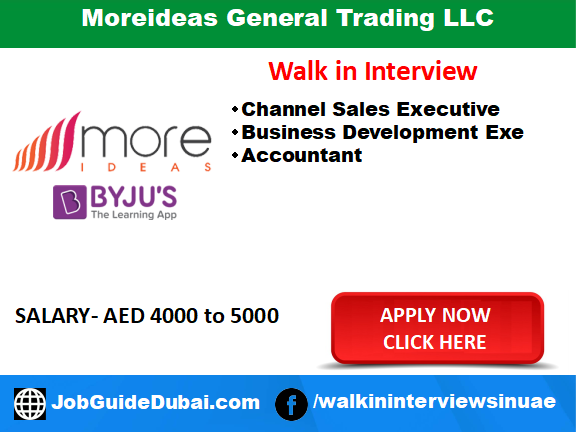 Walk in job Interview at Moreideas General Trading LLC for Market Researcher, Business Development Manager and Accountant