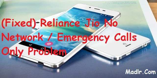 (Fixed) Reliance Jio No Network / Emergency Calls Only Problem