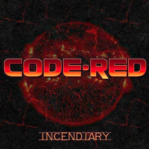 CODE RED - Incendiary (2017) full
