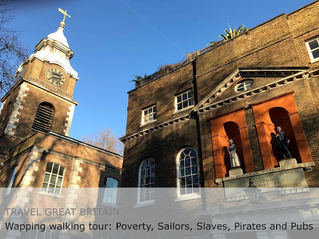 Travel Great Britain. Wapping walking tour Poverty, sailors, slaves, pirates and pubs
