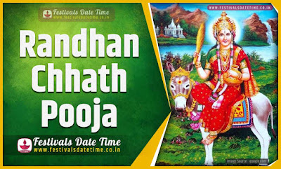 2024 Randhan Chhath Pooja Date and Time, 2024 Randhan Chhath Festival Schedule and Calendar