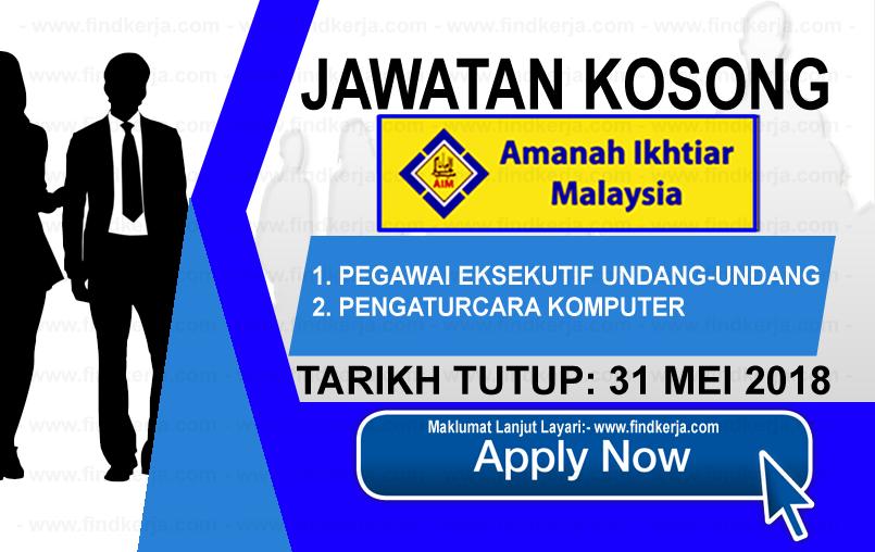 Jawatan Kerja Kosong AIM - Amanah Ikhtiar Malaysia logo www.findkerja.com mei 2018