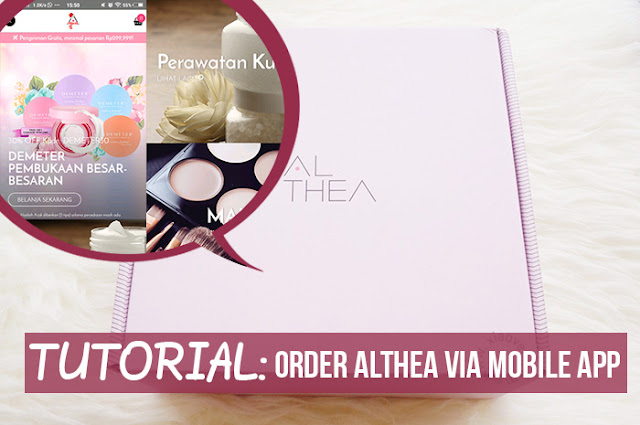 Tutorial Order Althea via Mobile App, tutorial belanja althea, gimana cara belanja Althea, website Althea kok diblokir