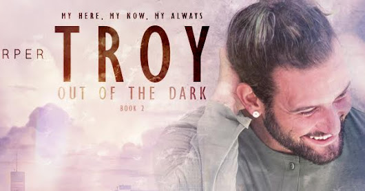 COVER REVEAL: TROY OUT OF THE DARK!!