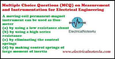 MCQ on Measurement and Instrumentation for Electrical Engineering