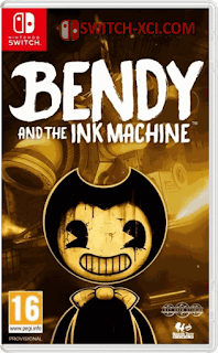 bendy and the ink machine game switch nsp - Bendy and the Ink Machine Switch NSP XCI
