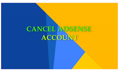 cancel adsense account