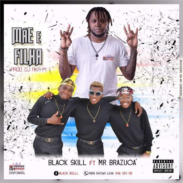 Black Skill  Feat Mr Brazuka - Mãe e Filha  Com (Afro House)