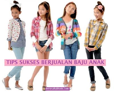 Rahasia Sukses dan Tips Bisnis Jual Baju Anak
