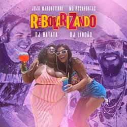 Baixar Rebolarizando - Jojo Maronttinni, DJ Lindão, DJ Batata ft. MC Pocahontas MP3