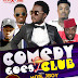 The 3rd Edition of Comedy Goes To Club with Hon JBoy