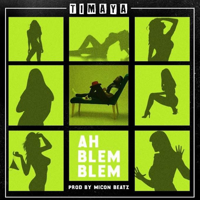 Timaya – Ah Blem Blem [Lyrics]
