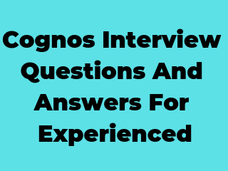 Cognos Interview Questions and answers for Experienced ~ SDET