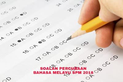 Soalan Percubaan Bahasa Melayu SPM 2018 (Trial Paper)