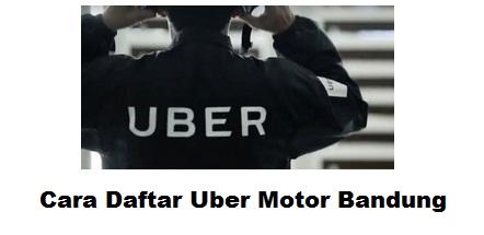 cara daftar uber motor bandung, cara mendaftar uber motor bandung, cara daftar uber bandung, cara mendaftar uber bandung, uber motor bandung