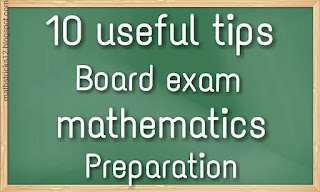 10 useful tips for board exam mathematis preparation