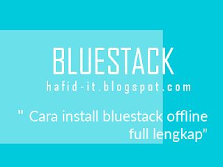 bluestack by hafid-it.blogspot.com