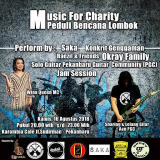 Music For Charity  Peduli Bencana Lombok  Kamis 16 Agustus 2018