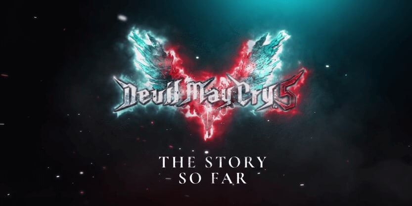 Devil May Cry 5 - The Story So Far Trailer