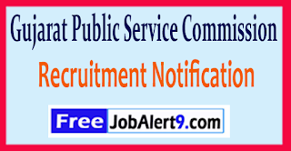 GPSC Gujarat Public Service Commission Recruitment Notification 2017 Last Date 31-05-2017