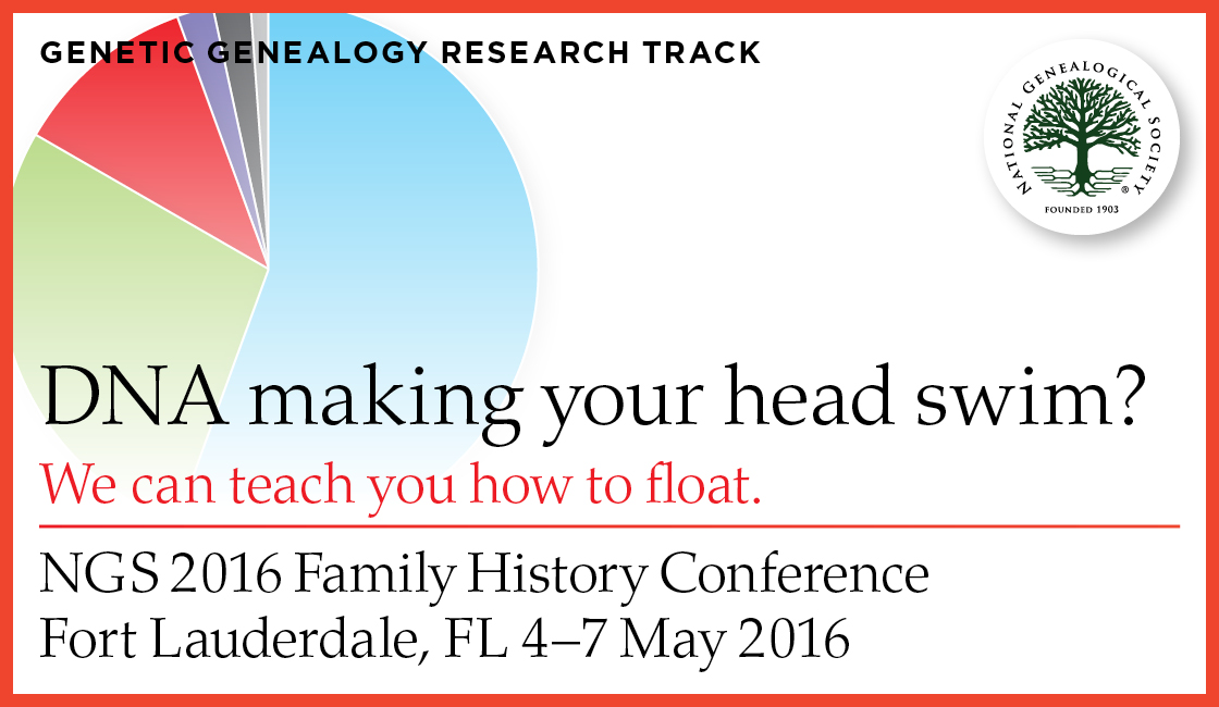 Dive into Genetic Genealogy at the NGS 2016 Family History Conference