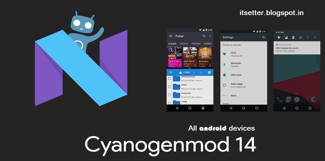 Downlaod Cyanogenmod 14 x (Android Nougat 7 x) custom rom