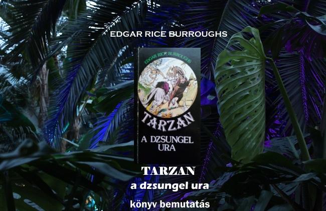 Burroughs - Tarzan a dzsungel ura könyv bemutatás