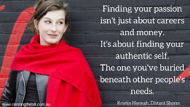finding your passion is about finding your authentic self that you've buried beneath other people's needs