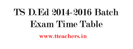Telangana TS D.Ed First Year Exams Time Table 2014-2016 Batch