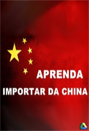 Curso Como Importar da China