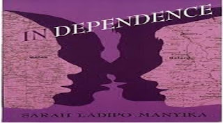 Chapter By Chapter Summary Of Independence [JAMB Recommended Novel For UTME]