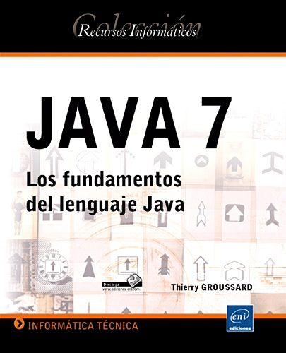 JAVA 7: Los fundamentos del lenguaje Java – Thierry GROUSSARD