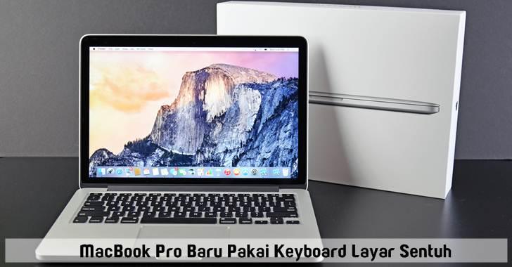 Gunakan Keyboard Layar Sentuh, MacBook Pro Terbaru Rilis 27 Oktober 2016