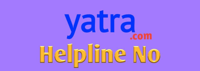 Yatra Customer Care Number, Yatra Customer Care Helpline Number
