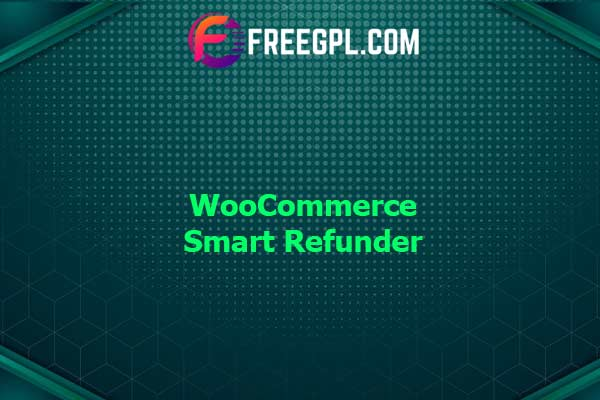 WooCommerce Smart Refunder Nulled Download Free